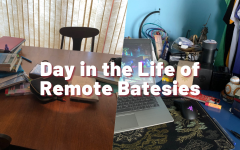 Is Remote Learning so Bad? Two Batesies Share their Experiences Learning from Home