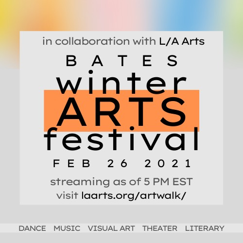 2021 Bates Winter Arts Festival Takes on the Virtual Stage